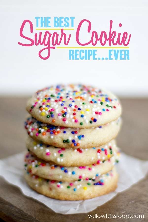The Best Sugar Cookie Recipe EVER - Yellow Bliss Road