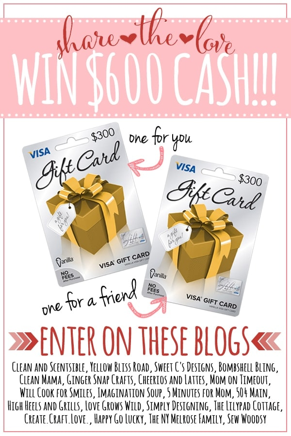 "$600 ""Share the Love"" Giveaway - win a $300 Visa gift card foe you and one for a friend! Click through to enter!"