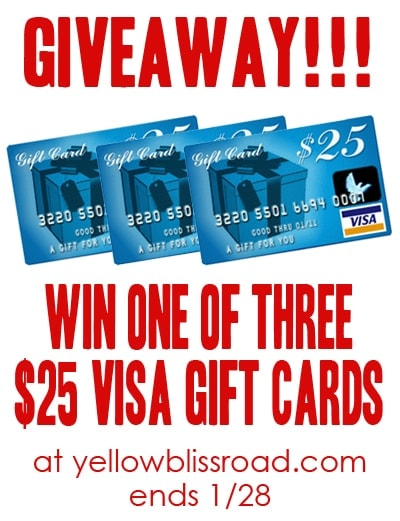 GIVEAWAY ALERT!! Enter to win one of three $25 Visa Gift Cards at yellowblissroad.com. Ends 1/28