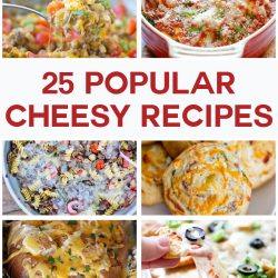 25 Popular Cheesy Recipes