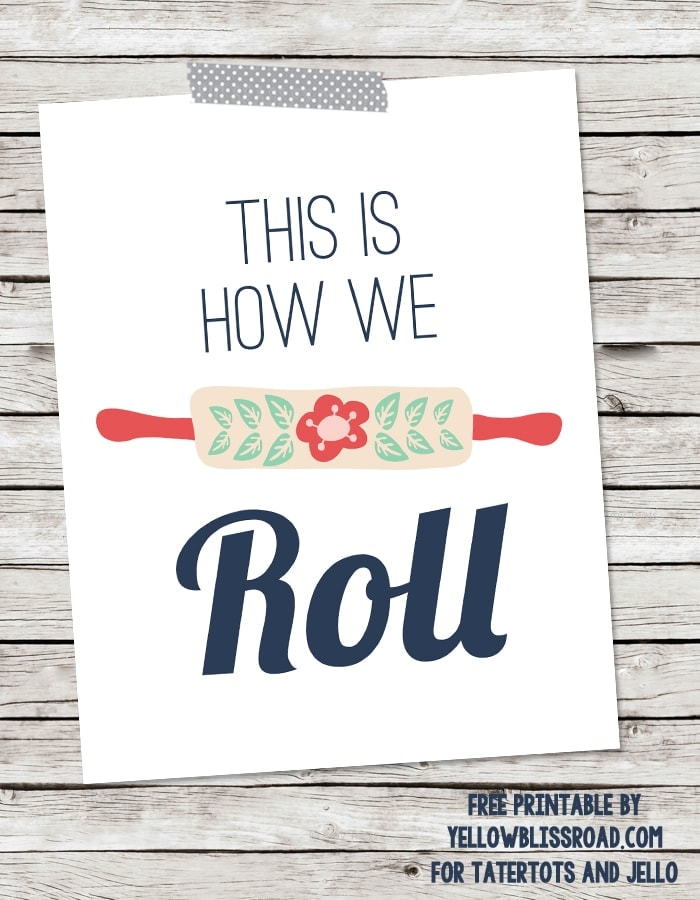 This is How We Roll Free Printable by Yellow Bliss Road for Tatertots and Jello