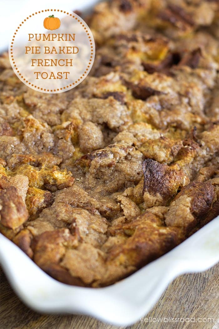 Baked French Toast is about as easy as it gets, and this Pumpkin Pie ...