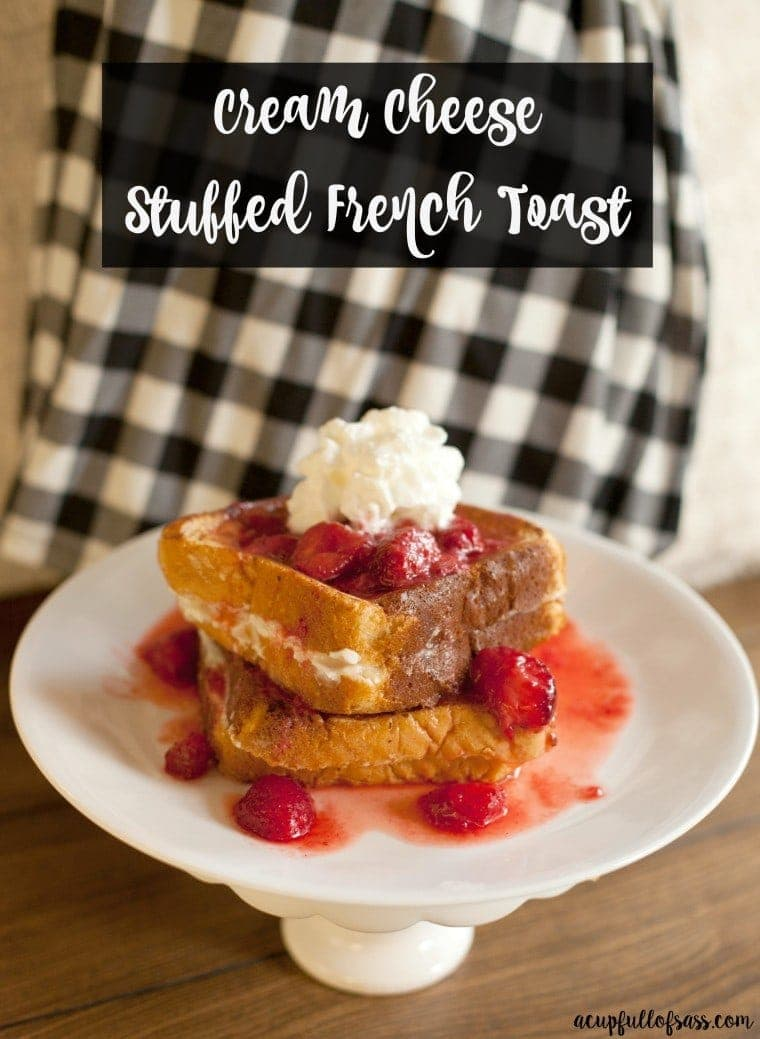 ... my Cream Cheese Stuffed French Toast recipe. Can you say delicious